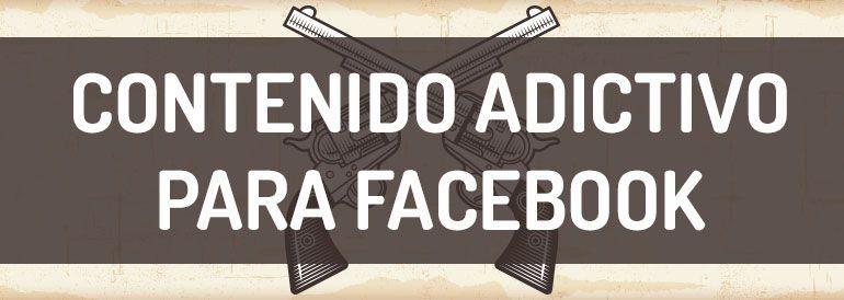 Contenido adictivo para Facebook | Infografía