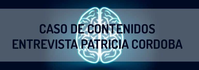 Caso de marketing de contenidos. Entrevista a Patricia Córdoba