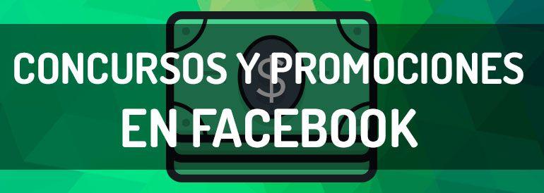 Todo lo necesario sobre los concursos y promociones en Facebook para dar a conocer tu marca.