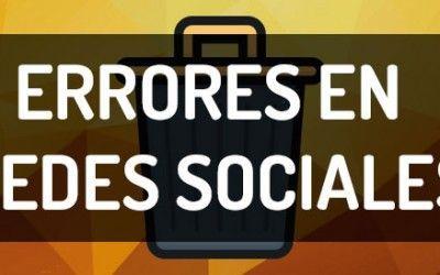 Errores en redes sociales y cómo solucionarlos