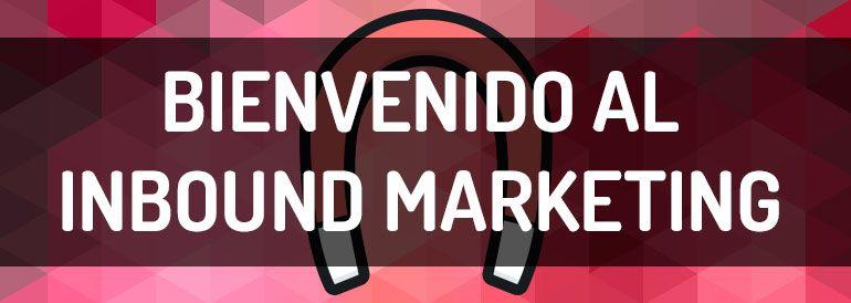 Qué es el Inbound Marketing y cómo se puede combinar con los contenidos para tu empresa.