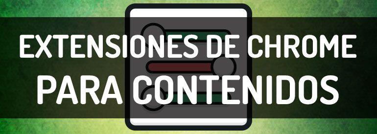 Aplicaciones y extensiones de Chrome para crear contenidos