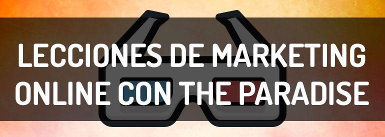 Lecciones de marketing online con The Paradise | Social Media Pymes Blog de Marketing de Contenidos
