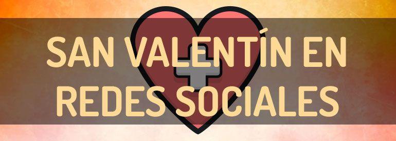 Cómo preparar el día de San Valentín en redes sociales | Blog de Marketing de Contenidos