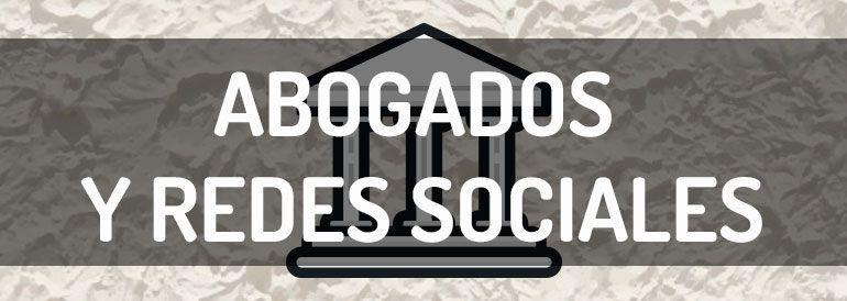 Análisis de los perfiles en redes sociales de los principales despachos de abogados.