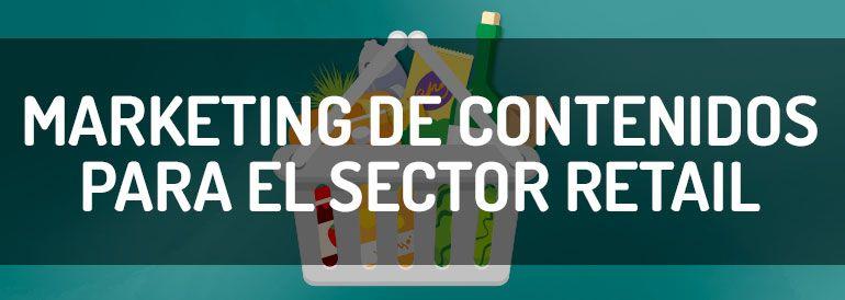 El marketing de contenidos es especialmente bueno con el sector retail.