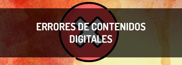 Errores de contenidos digitales que debes evitar.