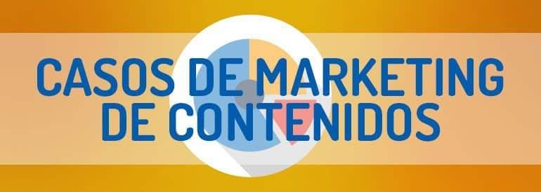 Casos de estudio de marketing de contenidos