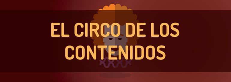 El circo de los contenidos | Estrategia de contenidos web en infografía