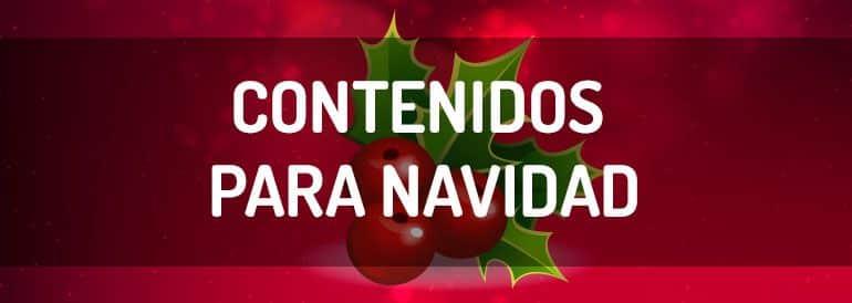 Contenidos para navidad. Comienza hoy a preparar las acciones de contenidos para navidad.