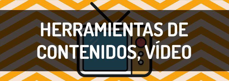 Herramientas de contenidos | Vídeo