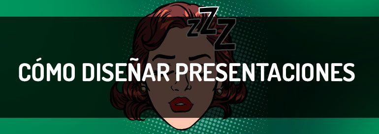 Cómo diseñar presentaciones que no duerman a tu audiencia | Infografía