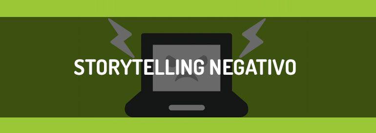 Storytelling negativo, qué es