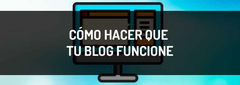 Cómo hacer que un blog funcione, los errores que no debes cometer.