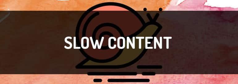 Slow content, qué es y pasos para crearlos