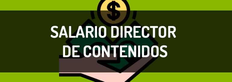 Cuál es el salario de un director de contenidos