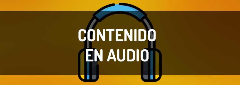 Cómo integrar el contenidos en audio en tu estrategia