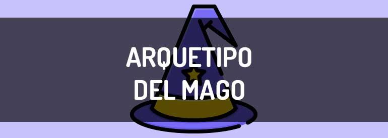 El arquetipo del Mago, ¡puedes hacerlo posible!