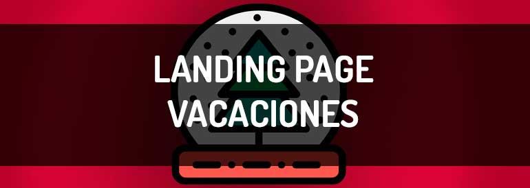 Cómo es la landing page perfecta para las vacaciones