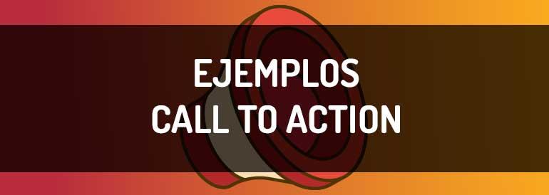Ejemplos de call to action, cómo redactarlos