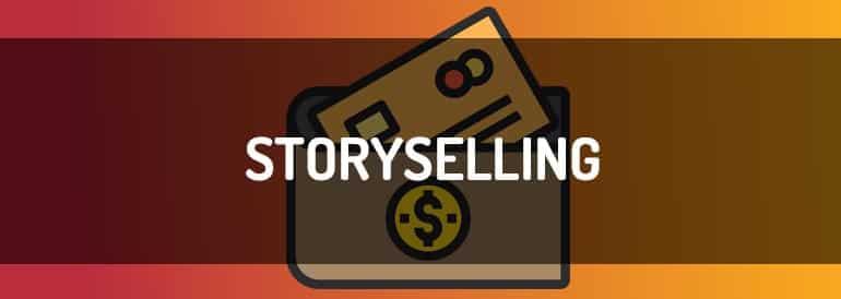Storyselling, olvídate del storytelling