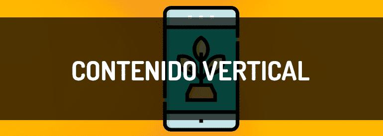 Contenido vertical, por qué lo necesitas para tu audiencia móvil