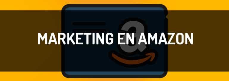 Marketing en Amazon: estrategias para vender más en 2020