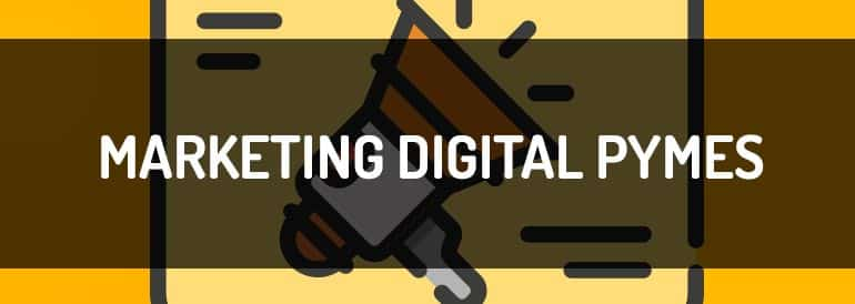 Marketing digital para Pymes, qué tipo de estrategia necesitas
