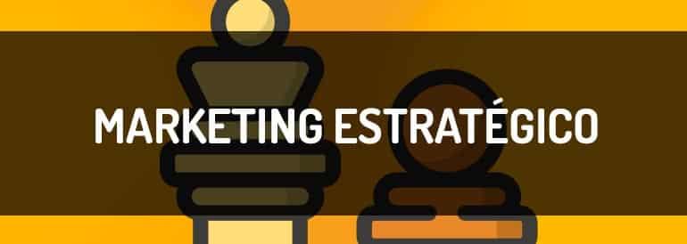 Marketing estratégico, vuelta a lo básico
