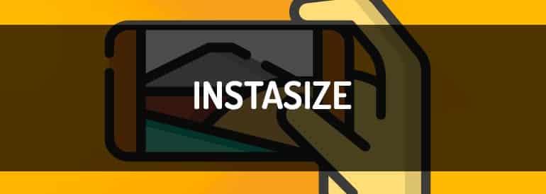 Tutorial Instasize, guía definitiva para influencers